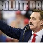 "Watch Mike Lindell's Censored ""Absolute Proof"" Documentary Exposing Election Theft"